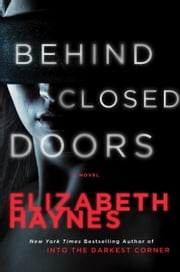Behind Closed Doors - A Novel ebook by Elizabeth Haynes