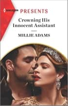 Crowning His Innocent Assistant ebook by