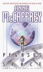 Pegasus in Space ebook by Anne McCaffrey