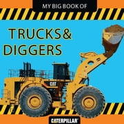 My Big Book of Trucks and Diggers ebook by Caterpillar