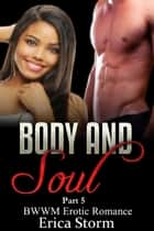 Body and Soul - Body and Soul, #5 ebook by