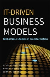 IT-Driven Business Models - Global Case Studies in Transformation ebook by Henning Kagermann,Hubert Osterle,John M. Jordan