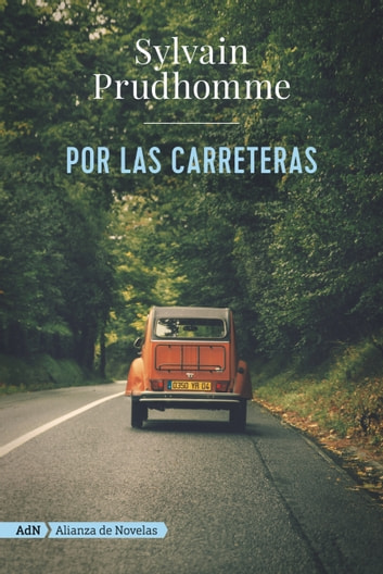 Por las carreteras (AdN) ebook by Sylvain Prudhomme