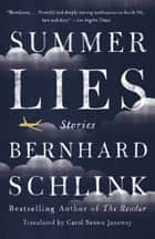 Summer Lies - Stories ebook by Bernhard Schlink, Carol Janeway