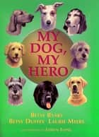 My Dog, My Hero ebook by Betsy Byars, Laurie Myers, Betsy Duffey,...