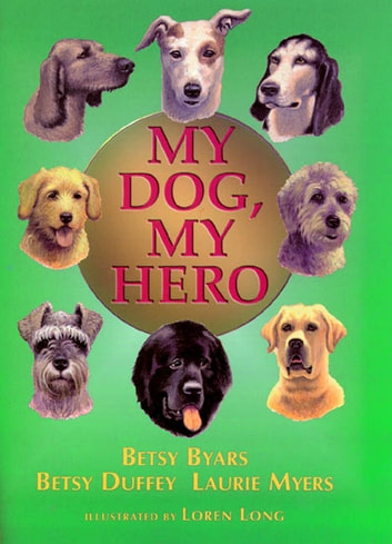 My Dog, My Hero ebook by Betsy Byars,Laurie Myers,Betsy Duffey