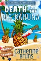 Death of the Big Kahuna ebook by Catherine Bruns