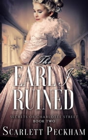 The Earl I Ruined ebook by Scarlett Peckham