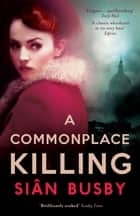 A Commonplace Killing ebook by Sian Busby