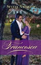 Francesca ebook by Sylvia Andrew
