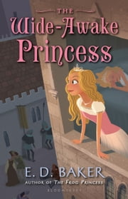 The Wide-Awake Princess ebook by E.D. Baker