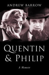 Quentin and Philip - A Double Portrait ebook by Andrew Barrow