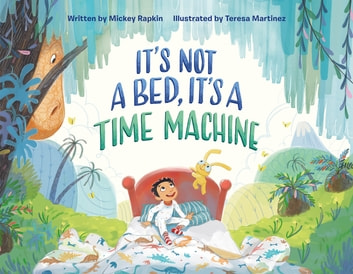 It's Not a Bed, It's a Time Machine eBook by Mickey Rapkin