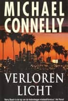 Verloren licht ebook by Michael Connelly, Renée Milders Dowden