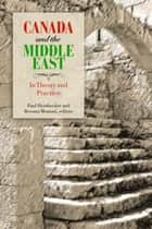 Canada and the Middle East - In Theory and Practice eBook by Paul Heinbecker, Bessma Momani