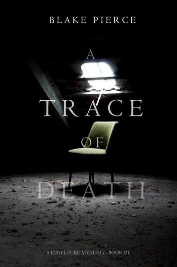 A Trace of Death (A Keri Locke Mystery--Book #1) ebook by Blake Pierce