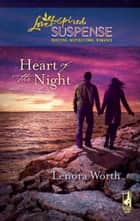 Heart of the Night (Mills & Boon Love Inspired) ebook by Lenora Worth