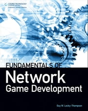Fundamentals of Network Game Development ebook by Guy W. Lecky-Thompson