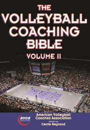 Volleyball Coaching Bible, Volume II , The ebook by American Volleyball Coaches Association (AVCA)