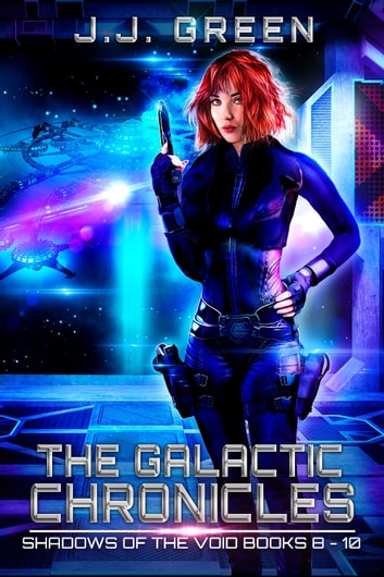 The Galactic Chronicles - Shadows of the Void Books 8 - 10 ebook by J.J. Green