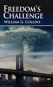 Freedoms Challenge ebook by William G. Collins