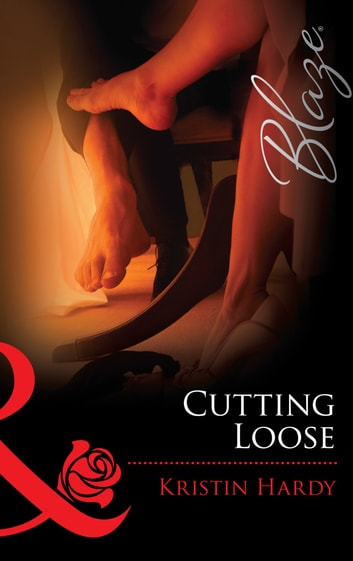 Cutting Loose (Mills & Boon Blaze) (Sex & the Supper Club, Book 2) ebook by Kristin Hardy