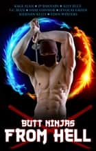 Butt Ninjas From Hell ebook by Kage Alan,J.P. Barnaby,Ally Blue