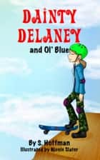 Dainty Delaney and Ol' Blue ebook by S. Hoffman,Nicole Slater