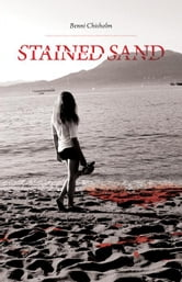 Stained Sand ebook by Chisholm, Benni
