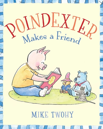 Poindexter Makes a Friend ebook by Mike Twohy