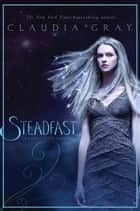 Steadfast ebook by Claudia Gray