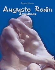 Auguste Rodin - Sculptures ebook by Daniel Coenn