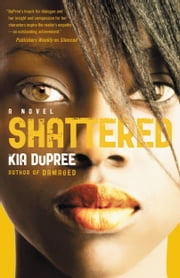 Shattered ebook by Kia DuPree