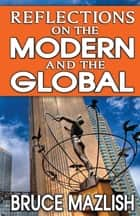 Reflections on the Modern and the Global ebook by Bruce Mazlish