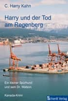 Harry und der Tod am Regenberg: Kanada-Krimi (Harry ermittelt 1) ebook by C. Harry Kahn