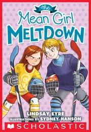 The Mean Girl Meltdown: A Sylvie Scruggs Story ebook by Lindsay Eyre