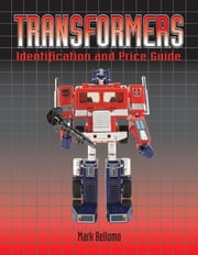 Transformers - Identification and Price Guide ebook by Mark Bellomo