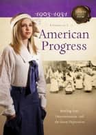 American Progress - Battling Fear, Discrimination, and the Great Depression ebook by Veda Boyd Jones, Norma Jean Lutz, JoAnn A. Grote