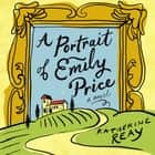 A Portrait of Emily Price audiobook by Katherine Reay