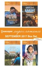 Harlequin Superromance September 2017 Box Set - Wrangling the Rancher\Montana Unbranded\Breakup in a Small Town\The Littlest Boss ebook by Jeannie Watt, Nadia Nichols, Kristina Knight,...