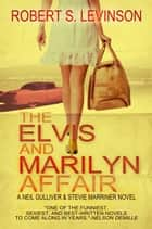 The Elvis and Marilyn Affair ebook by Robert S. Levinson