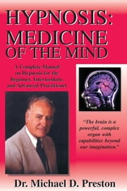 Hypnosis: Medicine of the Mind ebook by Preston, Michael, D.