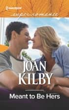 Meant to Be Hers ebook by Joan Kilby