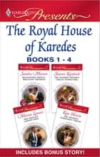 The Royal House of Karedes books 1-4 - A Contemporary Royal Romance ebook by Sandra Marton, Sharon Kendrick, Marion Lennox,...