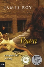 Town - Everyone Has a Story ebook by James Roy