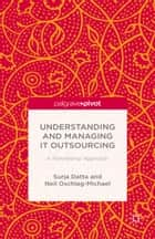 Understanding and Managing IT Outsourcing ebook by S. Datta,N. Oschlag-Michael