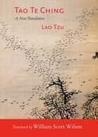 Tao Te Ching - A New Translation ebook by Lao Tzu, William Scott Wilson
