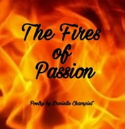The Fires of Passion ebook by Danielle Champiet