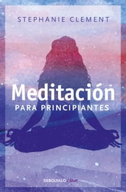 Meditación para principiantes ebook by Stephanie Clement