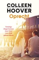 Oprecht ebook by Colleen Hoover, Erica van Rijsewijk